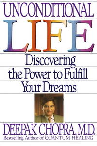Unconditional Life Discovering the Power to Fulfill Your Dreams