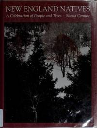 New England Natives: A Celebration of People and Trees by  Sheila Connor - Hardcover - from Better World Books Ltd and Biblio.co.uk