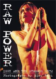 RAW POWER. IGGY AND THE STOOGES 1972. Photographs By Mick Rock.