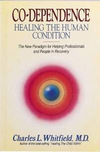 Co-Dependence : Healing the Human Condition