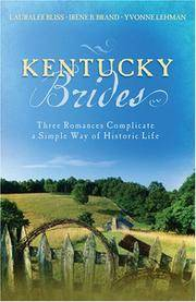 Kentucky Brides: Into the Deep/where the River Flows/moving the Mountain  Three Romances Complicate a Simple Way of Historic Life