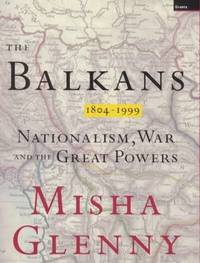 The Balkans 1804-1999:  nationalism, war and the great powers