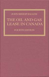 The Oil and Gas Lease in Canada (4th ed)