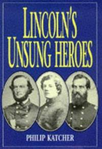 Lincoln's Unsung Heroes