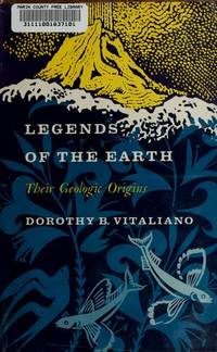 Legends of the Earth;: Their Geologic Origins