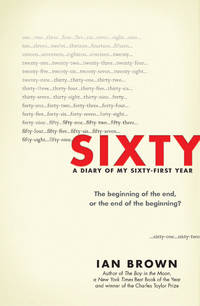 image of Sixty: A Diary of My Sixty-First Year: The Beginning of the End, or the End of the Beginning?