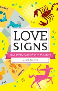 LOVE SIGNS: Your Perfect Match Is In The Stars (H)