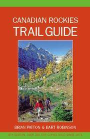 Canadian Rockies Trail Guide by Brian Patton & Bart Robinson - Paperback - 8th Edition - 2007 - from Ghost River Books (SKU: 306487)