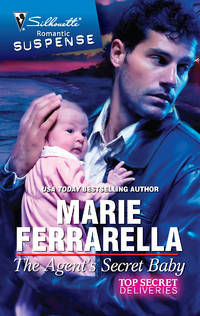 The Agent's Secret Baby (Silhouette Romantic Suspense #1580)