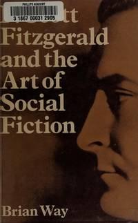 F. SCOTT FITZGERALD AND THE ART OF SOCIAL FICTION