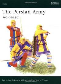 The Persian Army 560-330 BC by  Nicholas V Sekunda - Paperback - 1992 - from Viceroy Books and Biblio.com
