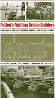 Patton's Fighting Bridge Builders: Company B, 1303rd Engineer General Service Regiment (Texas A &...