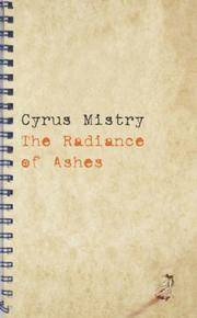 The Radiance of Ashes by  Mistry Cyrus - First edition - 2005 - from shedlightbooks (SKU: sl 0152)