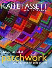 Passionate Patchwork: Over 20 Original Quilt Designs