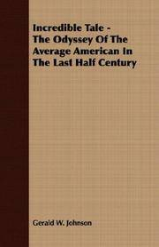 image of Incredible Tale - The Odyssey Of The Average American In The Last Half Century
