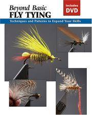 image of Beyond Basic Fly Tying with DVD: Techniques and Patterns to Expand Your Skills (How To Basics)