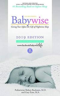 """image of On Becoming Babywise: Giving Your Infant the Gift of Nighttime Sleep """"2019 edition""""- Interactive Support"""