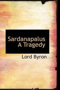 image of Sardanapalus A Tragedy