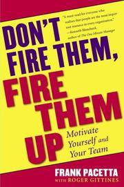 image of Don't Fire Them, Fire Them Up : Motivate Yourself and Your Team