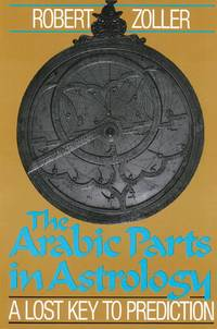 ARABIC PARTS IN ASTROLOGY: Lost Key To Prediction - Used Books