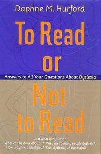 To Read Or Not To Read : Answers To All Your Questions About Dyslexia