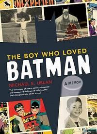 The Boy Who Loved Batman  A Memoir