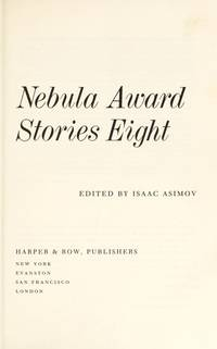 Nebula Award Stories 8 (Eight) by Isaac Asimov (Editor) - Hardcover - 1973-12-01 - from Ergodebooks and Biblio.com