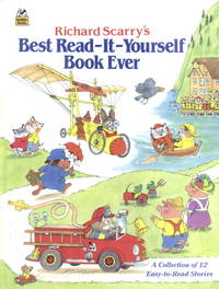 Richard Scarry's Best Read-It-Yourself Book Ever-A Collection of 12 Easy-to-Read Stories