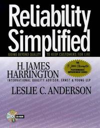Reliability Simplified: Going Beyond Quality to Keep Customers for Life