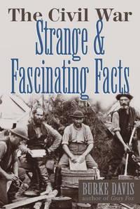 The Civil War  Strange & Fascinating Facts