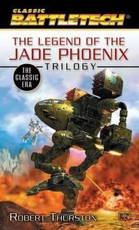 Battletech: The Classic Era: The Legend of the Jade Phoenix Trilogy