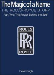 THE MAGIC OF A NAME The Rolls-Royce Story   The First 40 Years
