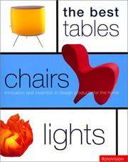 THE BEST Tables, Chairs, Lights: Innovation and Invention in Design Products for the Home