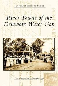 River Towns Of The Delaware Water Gap, PA   (Postcard History)