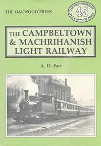 THE CAMPBELTOWN & MACHRIHANISH LIGHT RAILWAY.
