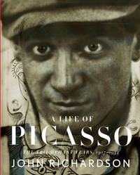 A Life of Picasso: The Triumphant Years, 1917-1932 by Richardson, John