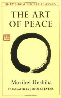 The Art of Peace: Teachings of the Founder of Aikido by  Morihei Ueshiba - Paperback - 1st - 1992-11-10 - from Ebooksweb COM LLC and Biblio.co.uk