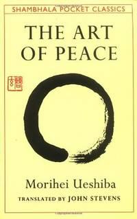 The Art of Peace: Teachings of the Founder of Aikido by Ueshiba, Morihei - 1992-11-10