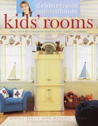 Debbie Travis Painted House Kids Rooms by DEBBIE TRAVIS - June 2002
