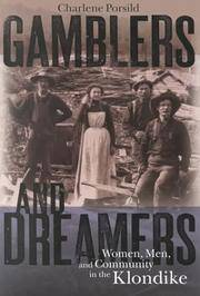 Gamblers and Dreamers: Women, Men, and Community in the Klondike