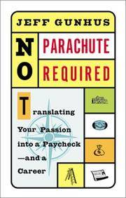 image of No Parachute Required: Translating Your Passion Into a Paycheck--and a Career