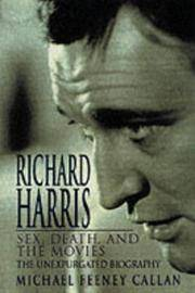 Richard Harris: Sex, Death and the Movies: An Intimate Biography