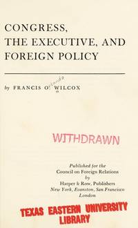 Congress, The Executive, and Foreign Policy