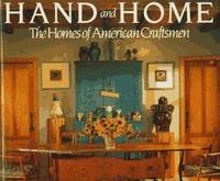HAND AND HOME: THE HOMES OF AMERICAN CRAFTSMEN - [Inscripted and illustrated by both author and...