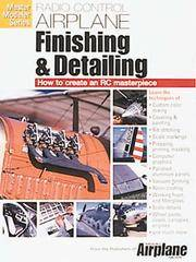 Radio Control Airplane Finishing & Detailing: How to Create an Rc Masterpiece (Master Modeler...