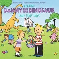 Danny and the Dinosaur: Eggs, Eggs, Eggs!
