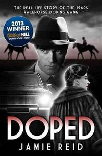 Doped the Real Life Story of the Racehorse Doping Gang