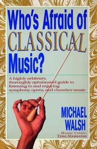 WHO'S AFRAID OF CLASSICAL MUSIC? : The Host of America's Most Wanted Targets the...