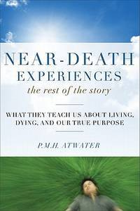 Near-Death Experiences, the Rest Of the Story