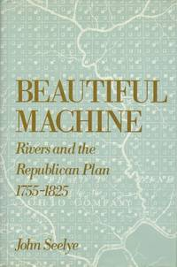 Beautiful Machine: Rivers and the Republican Plan, 1755- by   John - Hardcover - from Sutton Books (SKU: AMH72)